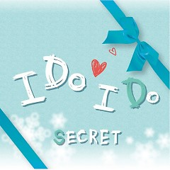I Do I Do (Japanese) - Secret