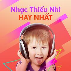 Album Nhạc Thiếu Nhi Hay Nhất - Various Artists