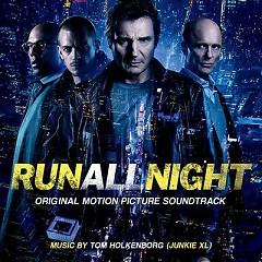 Run All Night OST - Junkie XL