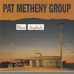 Blue Asphalt - The Pat Metheny Group