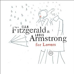 For Lovers - Ella Fitzgerald,Louis Armstrong