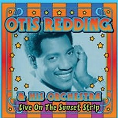 Live On The Sunset Strip 1966 (CD1) - Otis Redding