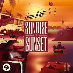 Sunrise To Sunset - Sam Feldt