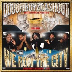 We Run The City 4 (CD1) - Doughboyz Cashout