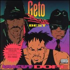 Uncut Dope Geto Boys' Best - Geto Boys