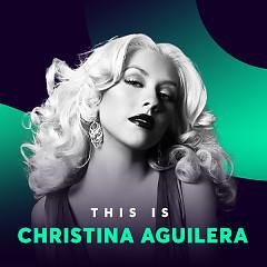 Những Bài Hát Hay Nhất Của Christina Aguilera - Christina Aguilera