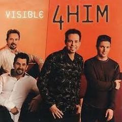 Visible - 4Him