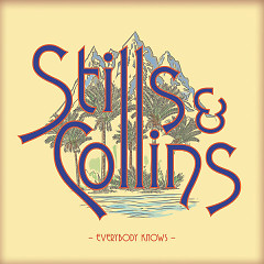 Everybody Knows - Stephen Stills, Judy Collins