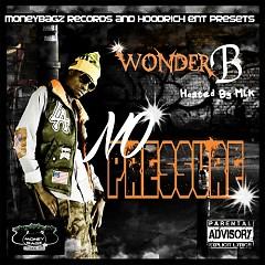 No Pressure (CD1) - Wonder B