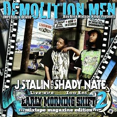 The Early Morning Shift 2 (CD1) - J Stalin,Shady Nate
