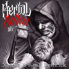 Serial Killers Vol. 1 - Xzibit,B-Real,Demrick