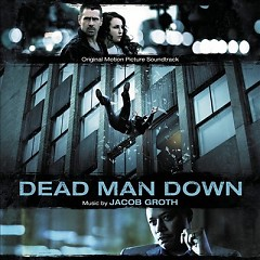 Dead Man Down OST - Jacob Groth