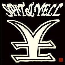 Spit & Yell - Rize
