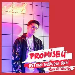 Promise You (OST Ngôi Trường Kì Quái) - Bằng Việt Nguyễn