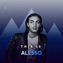 Những Bài Hát Hay Nhất Của Alesso - Alesso