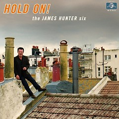 Hold On! - The James Hunter Six