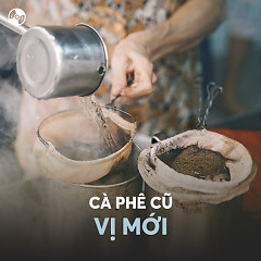 Cà Phê Cũ - Vị Mới - Various Artists