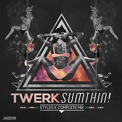 Twerk Sumthin! (CD1)