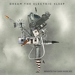Beneath The Dark Wide Sky - Dream The Electric Sleep