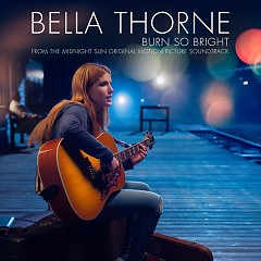Burn So Bright (Single from the Midnight Sun Original Motion Picture Soundtrack) - Bella Thorne
