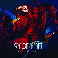 Fall To Grace (US Deluxe Edition) - Paloma Faith