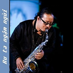 Album Ru Ta Ngậm Ngùi - Hòa Tấu Saxo - Trần Mạnh Tuấn