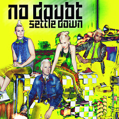 Settle Down (Single) - No Doubt