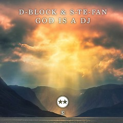 God Is A DJ (Single) - D-Block, S-te-Fan