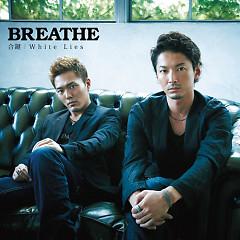 合鍵 (Aikagi) / White Lies  - BREATHE