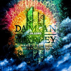 Make It Bun Dem After Hours - Skrillex,Damian Marley