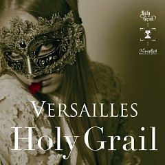Holy Grail - Versailles