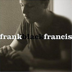 Frank Black Francis  (CD2) - Black Francis