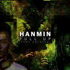 Pull Up - DJ Hanmin