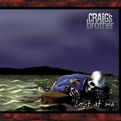 Lost At Sea - Craigs Brother