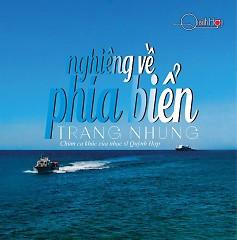 Album Nghiêng Về Phía Biển (Quỳnh Hợp) - Trang Nhung ((Nhạc trữ tình))