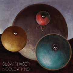 Slow Phaser - Nicole Atkins