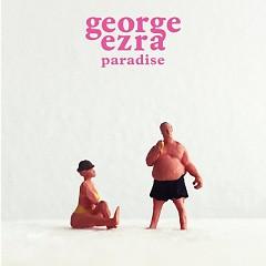 Paradise (Single) - George Ezra