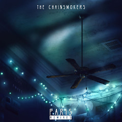 Paris (Remixes) (EP) - The Chainsmokers