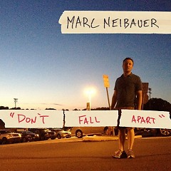 Don't Fall Apart - Marc Neibauer