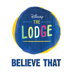 Believe That (From The Lodge) - Cast Of The Lodge