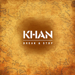 Break & Stop - Khan