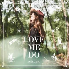 Love Me Do - Jang Jae In
