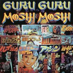Moshi Moshi - Guru Guru