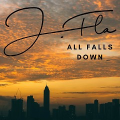 All Falls Down (Single) - J.Fla