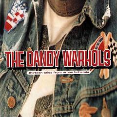 Thirteen Tales From Urban Bohemia - The Dandy Warhols