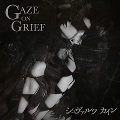 GAZE ON GRIEF - Schwarz Kain