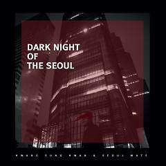 Dark Night Of The Seoul (Single)