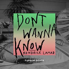 Don't Wanna Know (Fareoh Remix) (Single) - Maroon 5, Kendrick Lamar