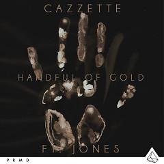 Handful Of Gold (Single) - Cazzette, Jones