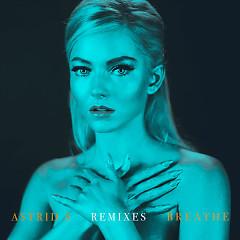 Breathe (Remixes) (EP) - Astrid S